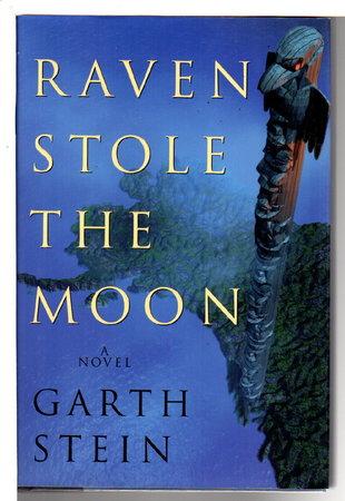 RAVEN STOLE THE MOON. by Stein, Garth.