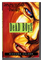 DEAD BOYS. by Calder, Richard.