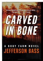 CARVED IN BONE. by Bass, Jefferson (pseudonym for Dr Bill Bass and Jon Jefferson)