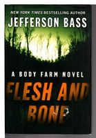 FLESH AND BONE. by Bass, Jefferson (pseudonym for Dr Bill Bass and Jon Jefferson)