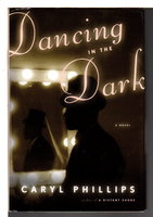 DANCING IN THE DARK. by Phillips, Caryl.