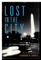 LOST IN THE CITY: Stories. by Jones, Edward P.