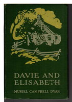 DAVIE AND ELISABETH: Wonderful Adventures by Dyar, Muriel Campbell.