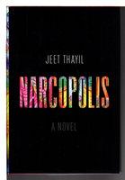 NARCOPOLIS. by Thayil, Jeet.