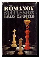 THE ROMANOV SUCCESSION. by Garfield, Brian.