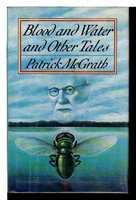BLOOD AND WATER AND OTHER TALES by McGrath, Patrick