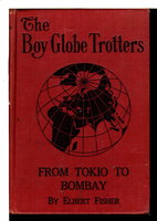 THE BOY GLOBETROTTERS FROM TOKIO TO BOMBAY, #3. by Fisher, Elbert.