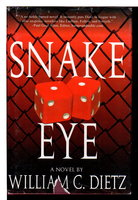 SNAKE EYE. by Dietz, William C.
