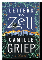LETTERS TO ZELL. by Griep, Camille.