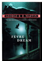 FEVRE DREAM. by Martin, George R. R.