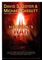 HEAVEN'S WAR. by Cassutt, Michael and David S. Goyer.