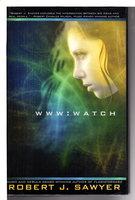 WWW: WATCH. by Sawyer, Robert J.