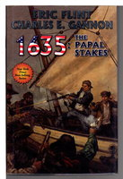 1635: THE PAPAL STAKES. by Flint, Eric and Charles E. Gannon.