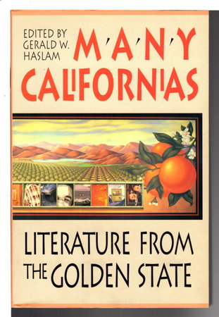 MANY CALIFORNIAS: Literature from the Golden State by [Anthology] Haslam, Gerald W., editor. Floyd Salas, signed.
