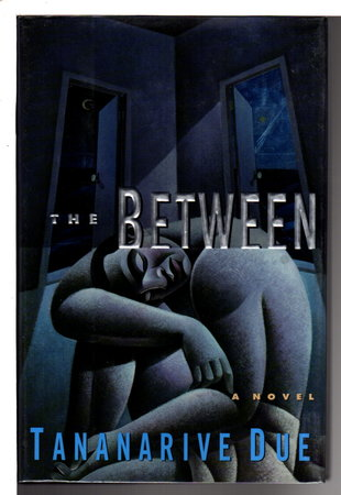 THE BETWEEN. by Due, Tananarive.