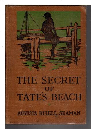 SECRET OF TATE'S BEACH by Seaman, Augusta Huiell