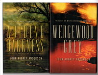 ABIDING DARKNESS & WEDGEWOOD GREY: The Black or White Chronicles, Book One and Two (2 volume set.) by Anderson, John Aubrey.