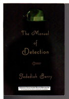 THE MANUAL OF DETECTION. by Berry, Jedehiah.