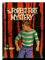 THE FOREST FIRE MYSTERY. by Nesbit, Troy, (pseudonym for Franklin Folsom, 1907-1995) Illustrated by Shannon Stirnweis..