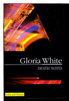 DEATH NOTES. by White, Gloria.