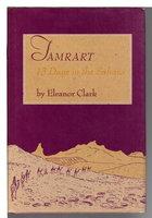 TAMRART: 13 Days in the Sahara. by Clark, Eleanor (1913-1996)
