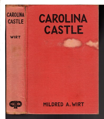 CAROLINA CASTLE. by Wirt, Mildred A.