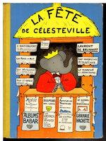 LA FETE DE CELESTEVILLE. by Brunhoff, Laurent de.