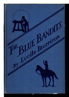THE BLUE BANDITS. by Morrison, Lucile.
