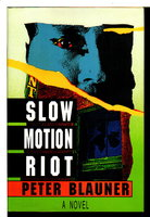 SLOW MOTION RIOT. by Blauner, Peter.
