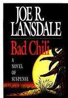 BAD CHILI. by Lansdale, Joe R.