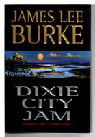 DIXIE CITY JAM. by Burke, James Lee.