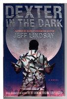 DEXTER IN THE DARK. by Lindsay, Jeff.