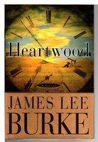 HEARTWOOD. by Burke, James Lee.