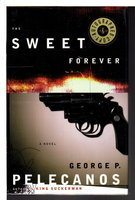 THE SWEET FOREVER. by Pelecanos, George P.