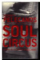 SOUL CIRCUS. by Pelecanos, George P.