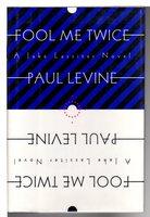 FOOL ME TWICE. by Levine, Paul.