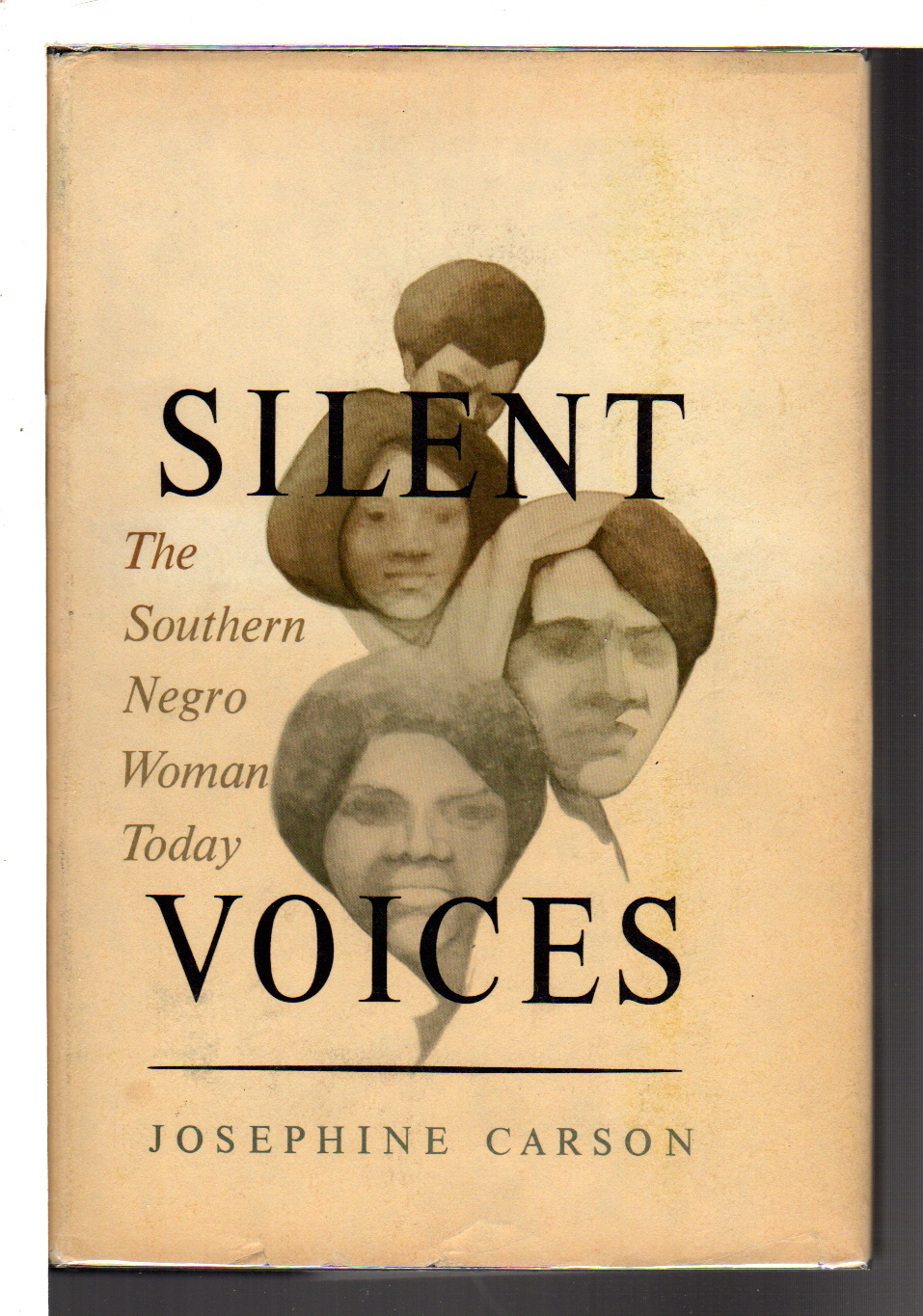 CARSON, JOSEPHINE. - SILENT VOICES: The Southern Negro Woman Today.
