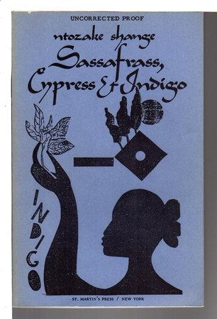 SASSAFRAS, CYPRESS, AND INDIGO. by Shange, Ntozake (1948-2018)