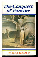 THE CONQUEST OF FAMINE. by Aykroyd, W R.
