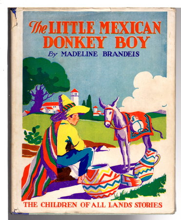 THE LITTLE MEXICAN DONKEY BOY. by Brandeis, Madeline (1897-1937)