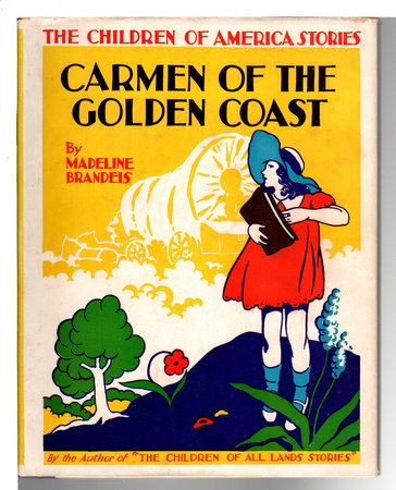 CARMEN OF THE GOLDEN COAST. by Brandeis, Madeline (1897-1937)