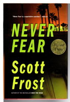 NEVER FEAR. by Frost, Scott.