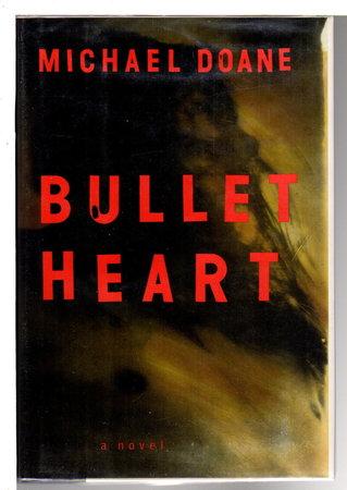 BULLET HEART. by Doane, Michael.