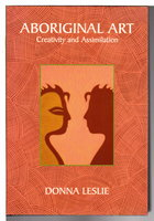 ABORIGINAL ART: Creativity and Assimilation. by Leslie, Donna.