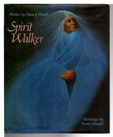 SPIRIT WALKER. by Wood, Nancy; paintings by Frank Howell.