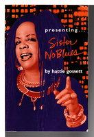 SISTER NO BLUES. by Gossett, Hattie.