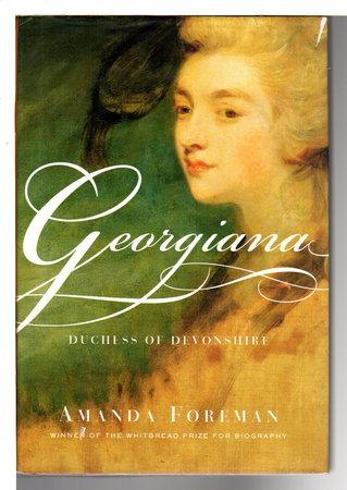 GEORGIANA: Duchess of Devonshire. by Foreman, Amanda.