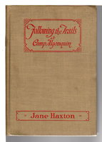 FOLLOWING THE TRAILS AT CAMP ALGONQUIN: A Story for Girls. by Haxton, Jane.