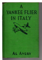 A YANKEE FLIER IN ITALY. #5 (AIR COMBAT STORIES #12.) by Avery, Al.