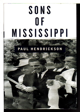 SONS OF MISSISSIPPI: A Story of Race and Its Legacy. by Hendrickson, Paul.